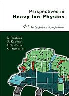 Perspectives in heavy ion physics : 4th Italy-Japan Symposium, RIKEN & University of Tokyo, Japan, 26-29 September 2001