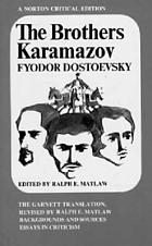 The Brothers Karamazov : the Constance Garnett translation revised by Ralph E. Matlaw : backgrounds and sources, essays in criticism