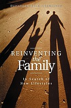 Reinventing the family : in search of new lifestyles