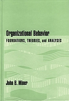 Organizational behavior : foundations, theories, and analyses
