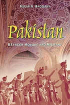 Pakistan : between mosque and military