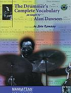 The drummer's complete vocabulary : as taught by Alan Dawson