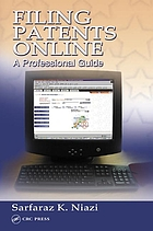 Filing patents online : a professional guide