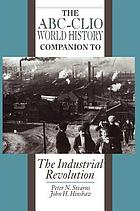The ABC-CLIO world history companion to the industrial revolution
