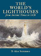 The world's lighthouses from ancient times to 1820