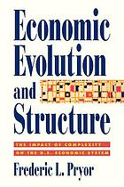 Economic evolution and structure : the impact of complexity on the U.S. economic system