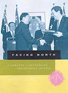 Facing north : a century of Australian engagement with Asia