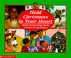 Hold Christmas in your heart : African-American songs, poems, and stories for the holidays