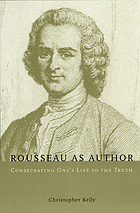 Rousseau as author : consecrating one's life to the truth
