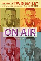 On air : the best of Tavis Smiley on the Tom Joyner Morning Show, 2002-2003
