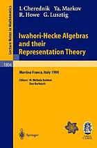 Iwahori-Hecke algebras and their representation theory : lectures given at the C.I.M.E. summer school held in Martina Franca, Italy, June 28-July 6, 1999