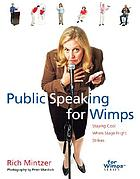 Public speaking for wimps ; : staying cool when stage fright strikes
