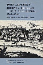 John Ledyard's journey through Russia and Siberia, 1787-1788 the journal and selected letters