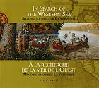 In search of the western sea : selected journals of La Vérendrye = A la recherche de la mer de l'Ouest : mémoires choisies de La Vérendrye