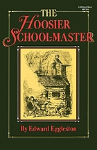 The Hoosier school master : a story of backwoods life in Indiana