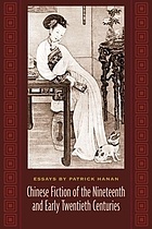 Chinese fiction of the nineteenth and early twentieth centuries : essays