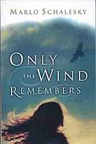 Only the wind remembers