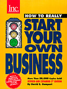 Inc. magazine presents how to really start your own business : a step-by-step guide featuring insights and advice from the founders of Crate & Barrel, David's Cookies, Celestial Seasonings, Pizza Hut, Silicon Technology, Esprit Miami