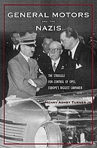 General Motors and the Nazis : the struggle for control of Opel, Europe's biggest carmaker