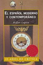 El español moderno y contemporáneo : estudios lingüísticos