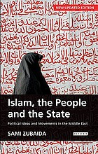 Islam, the people and the state : essays on political ideas and movements in the Middle East