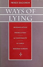 Ways of lying : dissimulation, persecution, and conformity in early modern Europe