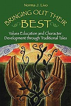 Bringing out their best : values education and character development through traditional tales