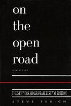 On the open road : a new play