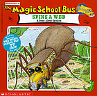 Scholastic's the magic school bus spins a web : a book about spiders