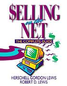 Selling on the net : the complete guide