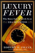 Luxury fever : why money fails to satisfy in an era of excess