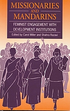 Missionaries and mandarins : feminist engagement with development institutions