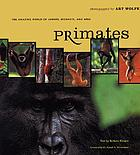 Primates : the amazing world of lemurs, monkeys, and apes