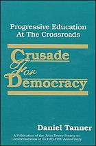 Crusade for democracy : progressive education at the crossroads