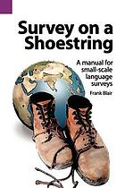 Survey on a shoestring : a manual for small-scale language surveys