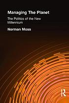 Managing the planet : the politics of the new millennium