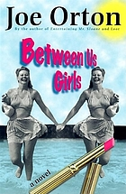 Between us girls : a novel