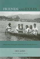Friends and exiles : a memoir of the Nutmeg Isles and the Indonesian nationalist movement