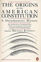 The Origins of the American Constitution : a documentary history