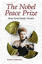 The Nobel Peace Prize what Nobel really wanted