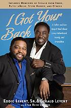 I got your back : a father and son keep it real about love, fatherhood, family, and friendship