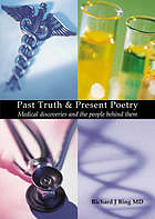 Past truth & present poetry : medical discoveries and the people behind them