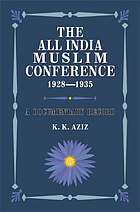 The All India Muslim Conference, 1928-1935; a documentary record