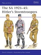 The SA 1921-45 : Hitler's stormtroopers