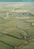 Historic landscape analysis : deciphering the countryside
