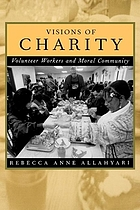 Visions of charity : volunteer workers and moral community