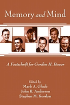Memory and mind : a festschrift for Gordon H. Bower