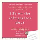 Life on the refrigerator door [notes between a mother and daughter : a novel]