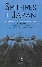 Spitfires in Japan : from Farnborough to the Far East : a memoir
