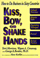 Kiss, bow, or shake hands : how to do business in sixty countries